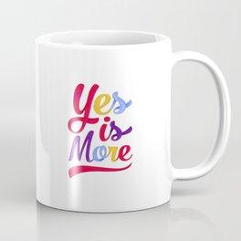 Yes is more Coffee Mug