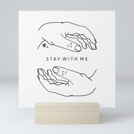 Stay With Me Mini Art Print