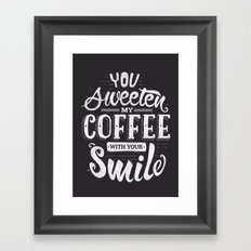 You sweeten my coffee with your smile Framed Art Print