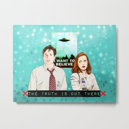 The truth is out there I want to believe Mulder and Scully Metal Print