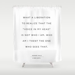 A New Earth by Eckhart Tolle book quote Shower Curtain