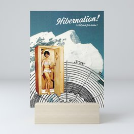 Hibernation! Not just for bears Mini Art Print