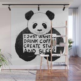 I Just Want To Drink Coffee, Create Stuff and Sleep Wall Mural