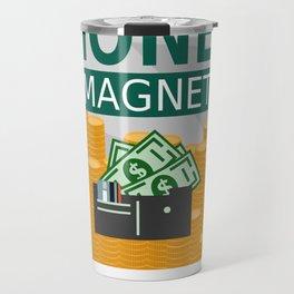 Positive Affirmation I am a money magnet Travel Mug