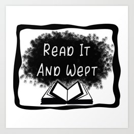 Read It And Wept Art Print