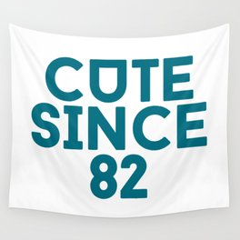 Cute Since 82 Wall Tapestry