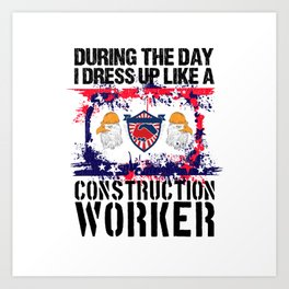 Construction Worker Gift For Men Proud Union Labor Art Print