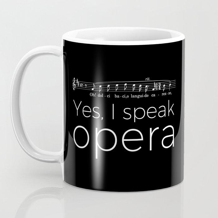 Yes, I speak opera (tenor) Coffee Mug