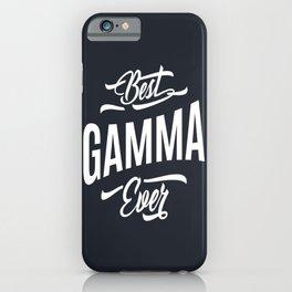Womens Gamma Tee Gift: Best Gamma Ever iPhone Case