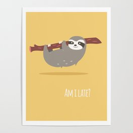 Sloth card - Am I late? Poster