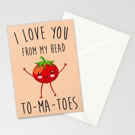 I Love You From My Head ToMaToes, Funny, Quote Stationery Cards
