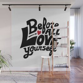 Before All Love Yourself Wall Mural