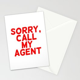 Sorry, call my agent. Stationery Cards