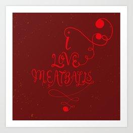 MEAT BALLS! Art Print