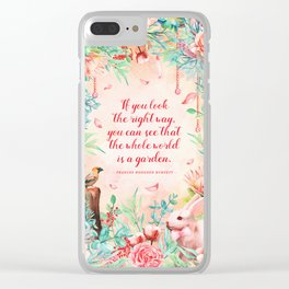 The whole world is a garden Clear iPhone Case