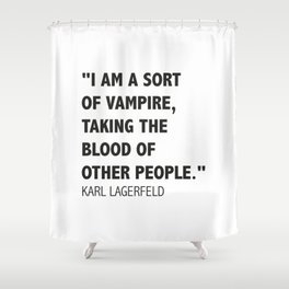 A Karl's Lagerfeld quote Shower Curtain