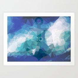 Anchor: Take Me to the Sea Art Print