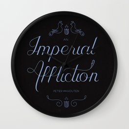 An Imperial Affliction Wall Clock