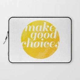 Make Good Choices Laptop Sleeve