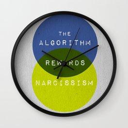 The Algorithm Rewards Narcissism Wall Clock