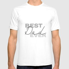 Best Dad Ever #fathersday #minimalism T-shirt