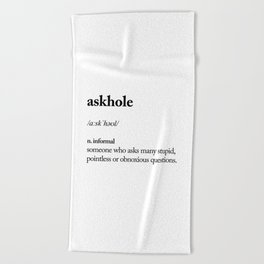 Askhole funny meme dictionary definition black and white typography design poster home wall decor Beach Towel