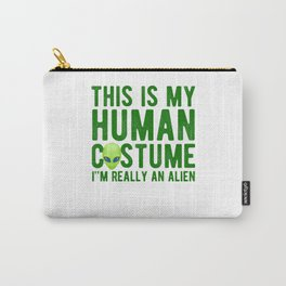 This Is My Human Costume Really An Alien Carry-All Pouch