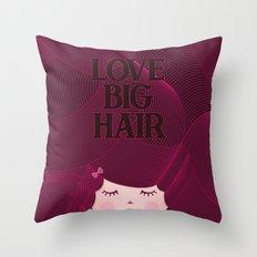 Love Big Hair Throw Pillow