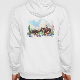 Don't. Mess with Texas Hoody