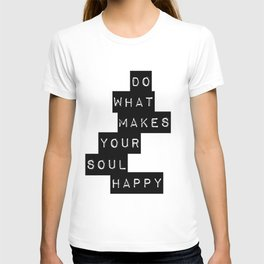 Do What Makes your soul Happy Quote T-shirt