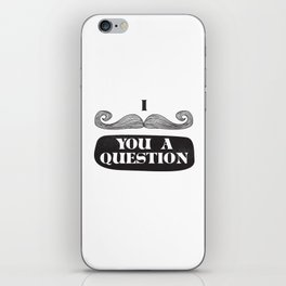 I Must Ask iPhone Skin