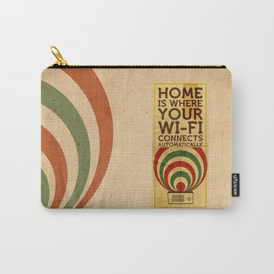 Home is where your wi-fi connects automatically Carry-All Pouch