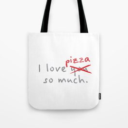 Funny Food I Love You So Much Pizza Tote Bag