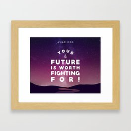 Your Future Is Worth Fighting For! Framed Art Print