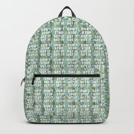 DON'T STOP GET IT GET IT Backpack