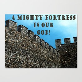 A Mighty Fortress 2 Canvas Print