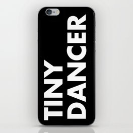 TINY DANCER iPhone Skin
