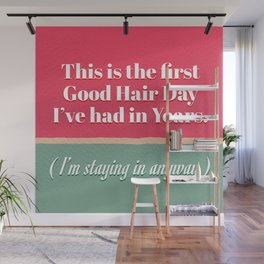 I'm staying in anyway. Wall Mural