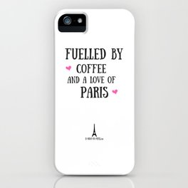 Fuelled by Coffee and a Love of Paris (UK) iPhone Case
