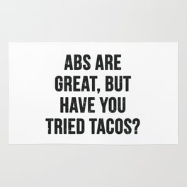 Abs are great, but have you tried tacos? (Black Text) Rug