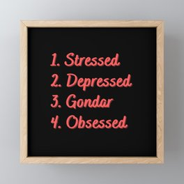 Stressed. Depressed. Gondar. Obsessed. Framed Mini Art Print