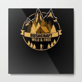 Bushcraft Wild And Free Survival Outdoor Metal Print