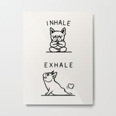 Inhale Exhale Frenchie Metal Print