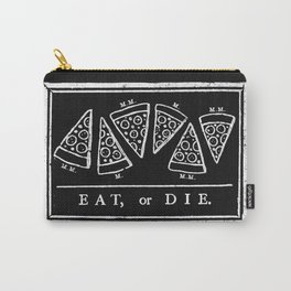 Eat, or Die (black) Carry-All Pouch