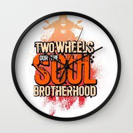 Two Wheels Our The Soul Brotherhood Wall Clock