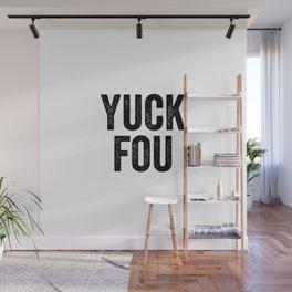 Yuck Fou Wall Mural