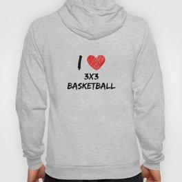 I Love 3x3 Basketball Hoody