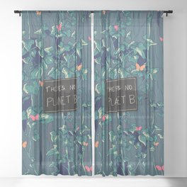 There's no Planet B Sheer Curtain