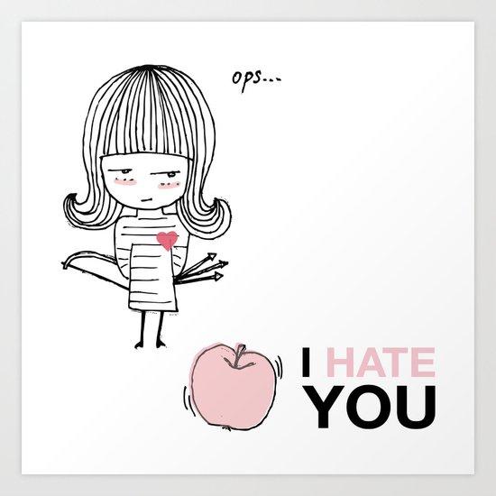 I Hate You / Guglielmo Tell Art Print