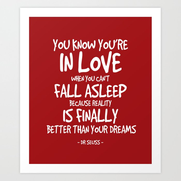 In Love Quote Dr Seuss Art Print By Inpsiredquotes Society6